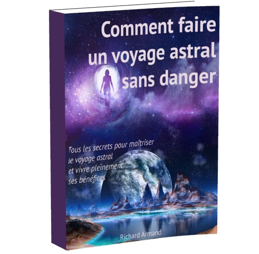 Comment faire un voyage astral ou un vol astral sans danger